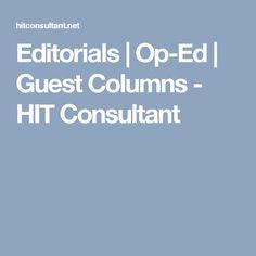 Editorials | Op-Ed | Guest Columns - HIT Consultant
