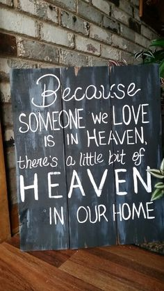 Because someone we love is in heaven, there's a little bit of heaven in our home pallet sign by Wendy, Speaks Creations
