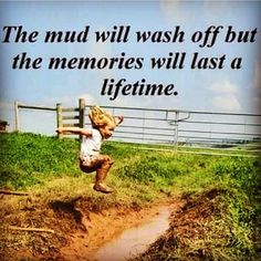 """""""The kids are making memories for a lifetime. Let them play."""" I will get a picture of my kids like this. Country Girl Life, Country Girl Quotes, Country Girls, Country Living Quotes, Country Sayings, Country Girl Problems, Summer Beach Quotes, Farm Quotes, Life Quotes"""