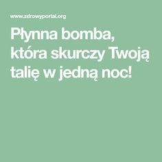 Płynna bomba, która skurczy Twoją talię w jedną noc! Fat Burning, Food And Drink, Health Fitness, Healthy, Eyeliner, Pump, Turmeric, Health, Eye Liner