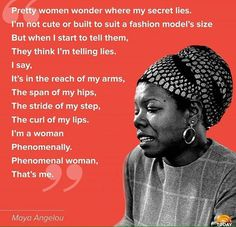 We celebrate with the words of a phenomenal woman, Maya Angelou. Telling Lies, Maya Angelou Quotes, To Tell, Pretty Woman, Fashion Models, The Secret, Lips, Sayings, Words
