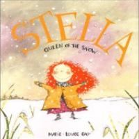 Stella, Queen of the Snow - Marie-Louise Gay - EPL 100 Great Books to Read Together (Preschoolers)