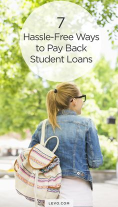 How to pay back your student loans. - levo.com