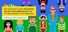 Genomineerd worden is leuk, de ICT detacheerder @ComputableAward 2015 winnen nog leuker Stem op @_epeople http://www2.computable.nl/computableawards/stem/
