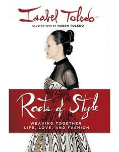Isabel Toledo - 'Roots of Style'