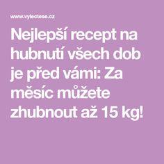 Nejlepší recept na hubnutí všech dob je před vámi: Za měsíc můžete zhubnout až 15 kg!