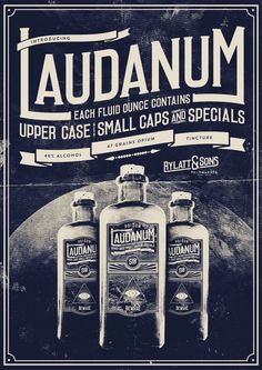 vintage-style poster for laudanum typeface Old Advertisements, Retro Advertising, Retro Ads, Vintage Fonts, Vintage Ads, Vintage Posters, Vintage Typography, Vintage Style, Medicine Bottles
