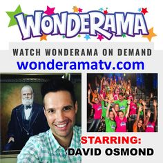 WATCH DAVID OSMOND's NEW HIT TV SHOW ON DEMAND!  Our son, David Osmond has a HIT TV SERIES that you can watch ON DEMAND by going to: wonderamatv.com  Go take a LOOK! GET INVOLVED!  A GREAT Show for All the Family!  P.S.  That picture behind him is David's Great, Great, Grandfather George Osmond!