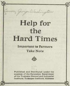 George Carver, Help for the Hard Times, Alabama: Tuskegee Institute, ca. George Washington Carver, Booker T, American Revolution, Hard Times, Social Justice, Wisdom, Words, Lap Books, Cover