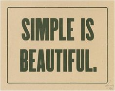 simple IS beautiful...