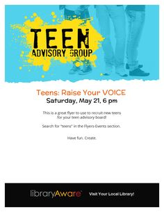 "This is a great flyer to use to recruit new teens for your teen advisory board! Search for ""teens"" in the Flyers-Events section."