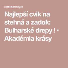Najlepší cvik na stehná a zadok: Bulharské drepy ! • Akadémia krásy