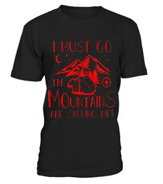 "# Classic The Mountains are Calling Camping/Hiking T Shirt - Limited Edition .  Special Offer, not available in shops      Comes in a variety of styles and colours      Buy yours now before it is too late!      Secured payment via Visa / Mastercard / Amex / PayPal      How to place an order            Choose the model from the drop-down menu      Click on ""Buy it now""      Choose the size and the quantity      Add your delivery address and bank details      And that's it!      Tags: PERFECT…"