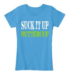 """SUCK IT UP T-SHIRT [LIMITED EDITION]** NOT AVAILABLE IN STORES***HOW TO ORDER:>1. Select style and color 2. Click """"Buy it Now"""" 3. Select size and quantity 4. Enter shipping and billing information 5. Done! Simple as that!  TIP: SHARE it with your friends, Buy 2 or more to save ON shipping.  Need Help Ordering?US: support@teespring.com  Europe: support.eu@teespring.com"""