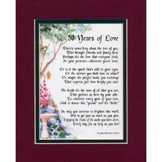 """50 Years of Love"" Touching 8x10 Poem. A Gift For A 50th Wedding Anniversary, Double-matted In Burgundy/Dark Green, And Enhanced With Watercolor Graphics."