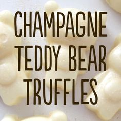 Cute little Teddy Bears Truffles made with Champagne.