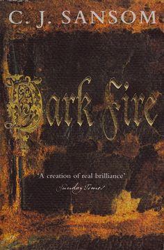 Dark Fire by C. J. Sansom | LibraryThing