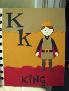 K....is for King