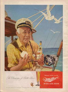 Miller: the beer so good that only salty retirees on fishing expeditions will drink it. The seagulls are probably swapping jokes about who pissed in the bottle. \