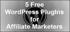 5 Free WordPress Plugins For Affiliate Marketers: http://marketingland.com/5-free-wordpress-plugins-for-affiliate-marketers-23908