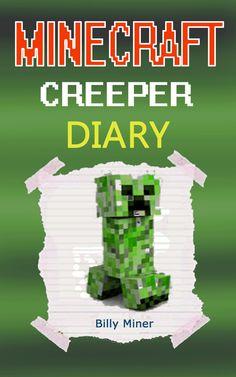 http://www.amazon.com/Minecraft-Creeper-Creepers-Explosions-Diaries-ebook/dp/B015GIDBU6/?tag=amazon0b77b-20