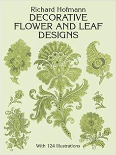 Decorative Flower and Leaf Designs (Dover Pictorial Archive): Amazon.co.uk: Richard Hofmann: 9780486268699: Books