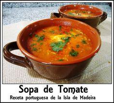Sopa de Tomate estilo Portugués - Isla de Madeira Sopa Ramen, Stew, Timeline, Chowder, Bookmarks, Recipies, Curry, Healthy Recipes, Meal Recipes