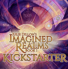 Imagined Realms: Book 1 Kickstarter Launch by juliedillon on deviantART : Went to college with her. She does some amazing work!