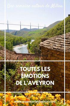 L'Aveyron, terres d'émotions : pourquoi j'ai adoré passer une semaine autour de Millau - je vous raconte sur mon blog de voyage Arpenter le chemin Road Trip France, Ville France, Beaux Villages, Blog Voyage, Vineyard, Travel, Outdoor, Art Floral, Week End