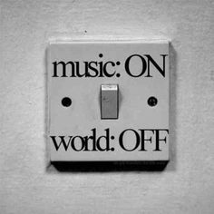 Sometimes its best just to shut the world out and immerse yourself in the music! ♫♪: