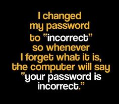 One way to never forgot your #password