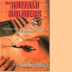 ✔The story of the Buffalo Soldiers of the South Africa's most elite and controversial infantry unit. Books To Read, My Books, Brothers In Arms, Defence Force, Insurgent, Special Forces, South Africa, Buffalo, African