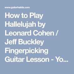 How to Play Hallelujah by Leonard Cohen / Jeff Buckley Fingerpicking Guitar Lesson - YouTube