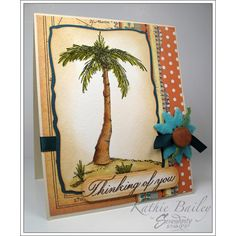 Card made by Kathie Bailey using Serendipity Stamps Palm Tree