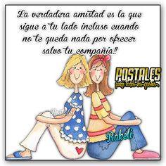 Postales Para Compartir.: La verdadera amistad es la que sigue...