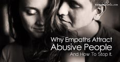 Empaths attractothersbecause they not only take responsibility for themselves, but they're inclined to take responsibility for other people and for the relationships they'rein. Why Empaths Attract Abusive People And How To Stop It.