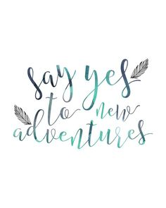 Say yes to new adventures | inspirational travel quotes