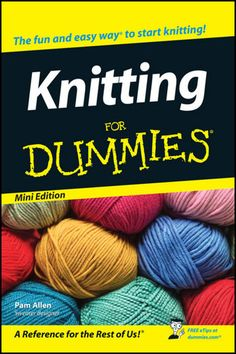 Knitting For Dummies ®, Mini Edition - Pam Allen | Crafts &...: Knitting For Dummies ®, Mini Edition - Pam Allen |… #CraftsampHobbies