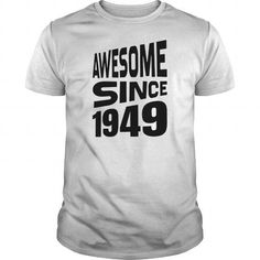 Awesome since 1949 (7 colors to choose from)
