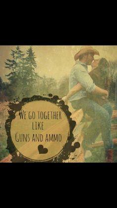 We go together like gun and ammo ❤️