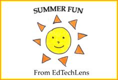 Summer fun: resource list of activities from Edtechlens, including a free summer license to Rainforest Journey, indoor and outdoor fun and learning ideas