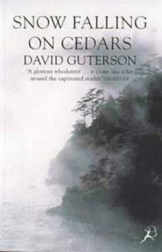 """David Guterson """"Snow Falling on Cedars"""".  Growing up in Germany, you hear everything about World War II but hardly ever about the Pacific part of the war."""
