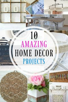 10 Amazing Home Decor Projects. Something for the DIY'er, crafter, and the upcycler!