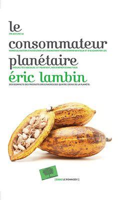 Le consommateur planétaire / Éric Lambin - https://bib.uclouvain.be/opac/ucl/fr/chamo/chamo%3A1931373?i=0