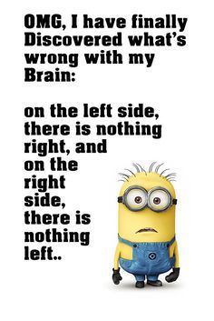 20 Best Funny Photos for Wednesday Night Nintendo switch 67 Of Today's Freshest Pics And Memes Minion Quotes Brain Funny Motivational Poster 16 funniest animal memes and funny quotes How to Maintain Healthy Gut Bacteria in 15 Best Ways 24 lol. Minion Humour, Funny Minion Memes, Minions Quotes, Funny Relatable Memes, Funny Texts, Hilarious Quotes, Jokes Quotes, Funny Smart Quotes, Funny Unicorn Quotes