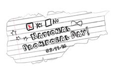 NATIONAL PROMPOSAL DAY – MARCH 11 Source: National Promposal Day – March 11 | National Day Calendar NATIONAL PROMPOSAL DAY The day for high school students across North America to craft their uniqu…