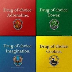 Who needs drugs when you have Harry Potter? (Ravenclaw pride!)