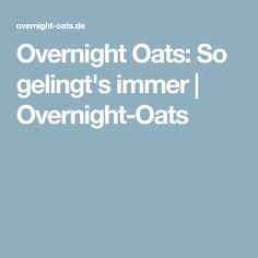 Overnight Oats: So gelingt's immer | Overnight-Oats