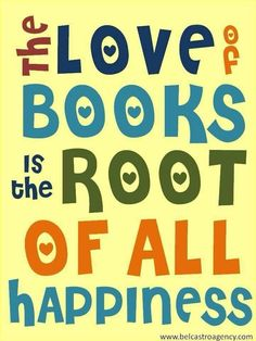 """booksdirect:  """"""""The love of books is the root of all happiness."""" Library Quotes, Library Posters, Library Books, Library Ideas, Library Card, Library Signs, Library Inspiration, Reading Quotes, Book Quotes"""