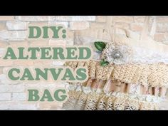 DIY: How to make a shabby chic bag - Altered Canvas Bag - Sustainable Patch - YouTube